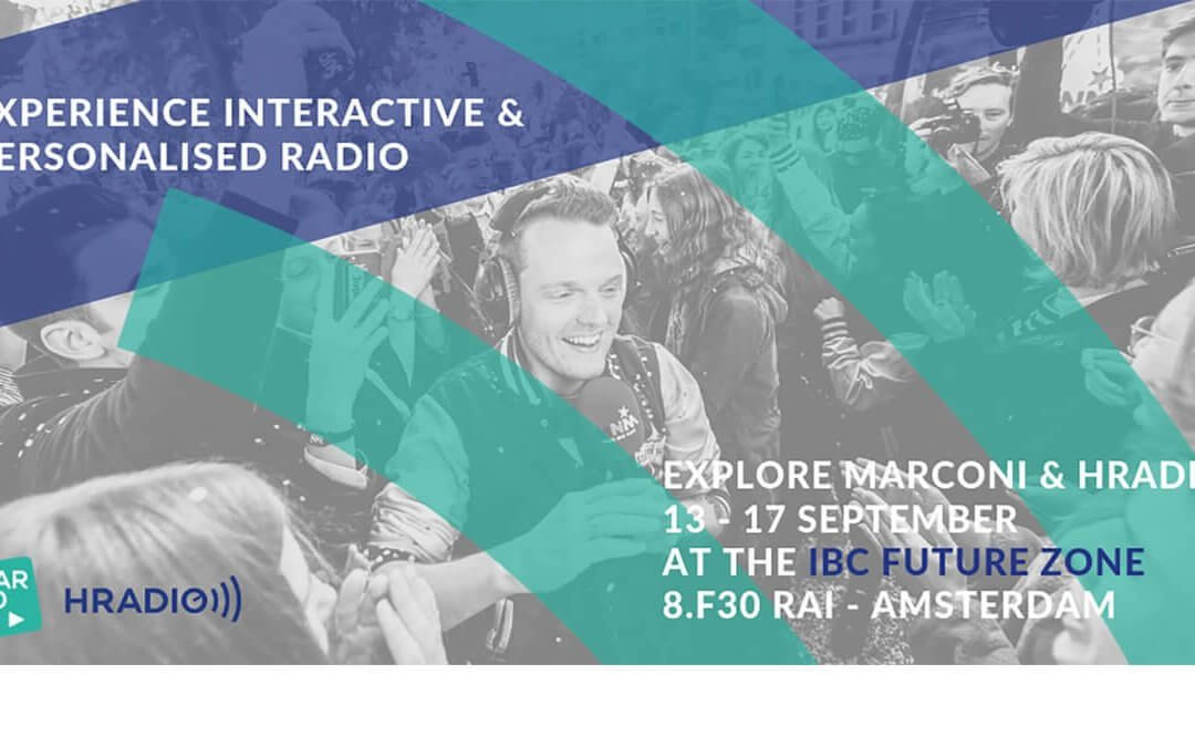 Experience interactive and personalised radio at IBC with HRADIO and MARCONI